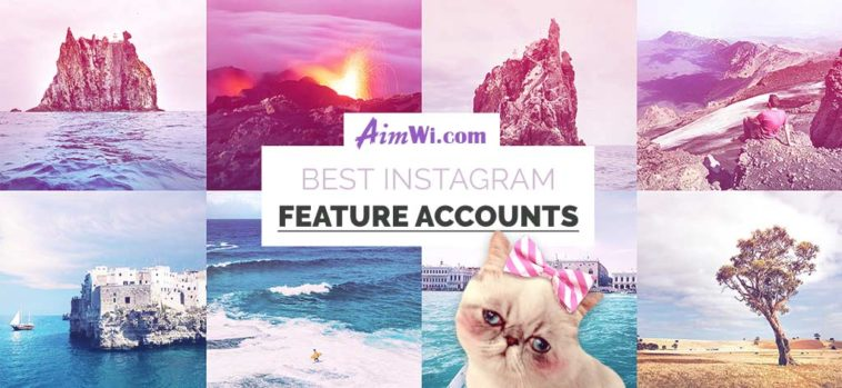 Best Instagram Feature Accounts in 2018 – AimWi